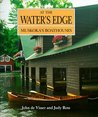 At the Water's Edge: Muskoka's Boathouses
