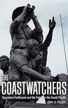 The Coastwatchers: Operation Ferdinand and the Fight for the South Pacific