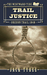 Trail Justice The Westward Tide Book 1