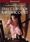 The Curse of Ravenscourt: A Samantha Mystery (American Girl Mysteries)