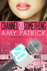 CHANNEL 20 SOMETHING- A NEW ADULT ROMANCE: A 20 SOMETHING Novel