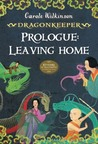 Prologue: Leaving Home (Dragon Keeper #3.5)