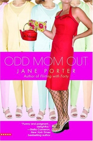 Odd Mom Out by Jane Porter