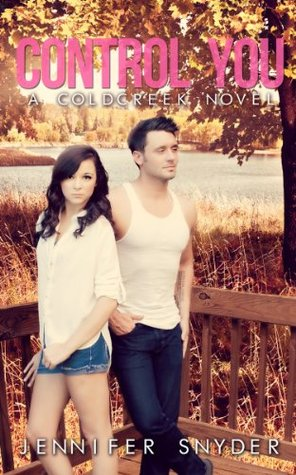Control You (A Coldcreek Novel #2)