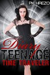 Diary of a Teenage Time Traveler: prequel to Butterman (Time) Travel, Inc. (Butterman Travel series #0.5)