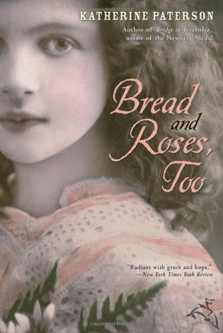 Bread and Roses, Too by Katherine Paterson