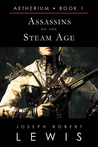 Assassins of the Steam Age (Aetherium, #1)