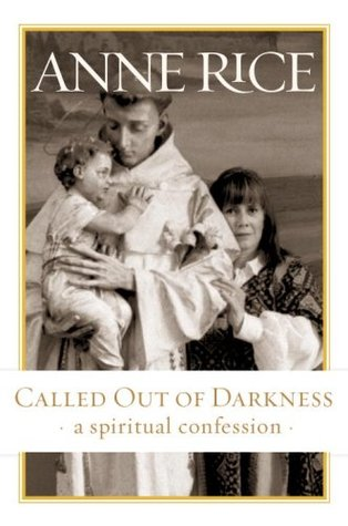 Called Out of Darkness by Anne Rice