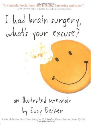I Had Brain Surgery, What's Your Excuse? by Suzy Becker