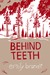 Behind Teeth by Emily Brandt