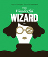 Classics Reimagined, The Wonderful Wizard of Oz by L. Frank Baum