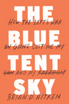 The Blue Tent Sky by Brian D. Aitken