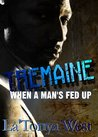 TREMAINE: When A Man's Fed Up
