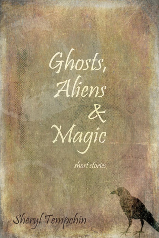 Ghosts, Aliens & Magic by Sheryl  Tempchin