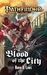 Blood of the City by Robin D. Laws