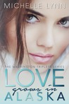 Love Grows in Alaska (The Washington Triplets, #2)
