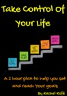 Take Control Of Your Life by Rachel Rofe