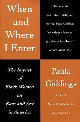 When and Where I Enter by Paula J. Giddings