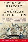 A People's History of the American Revolution: How Common People Shaped the Fight for Independence