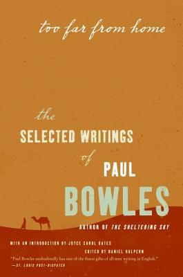 Too Far from Home by Paul Bowles