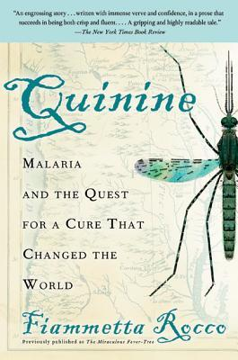 Review Quinine: Malaria and the Quest for a Cure That Changed the World PDF by Fiammetta Rocco