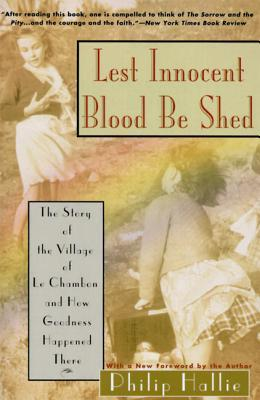 Lest Innocent Blood Be Shed by Philip Paul Hallie