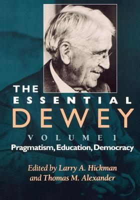 The Essential Dewey by John Dewey