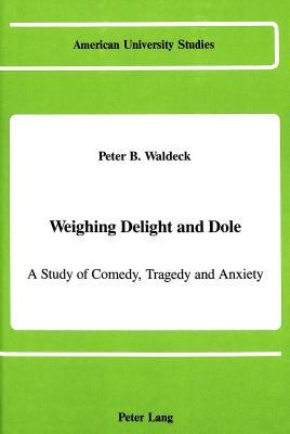 Weighing Delight and Dole: A Study of Comedy, Tragedy and Anxiety