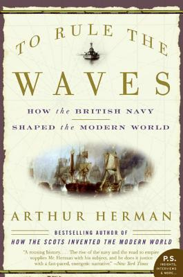 To Rule the Waves by Arthur Herman