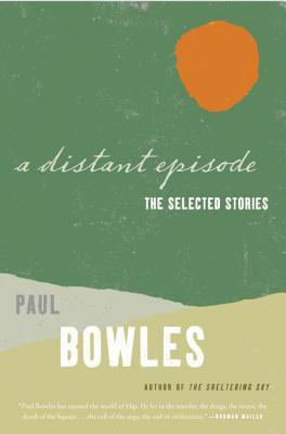 A Distant Episode by Paul Bowles