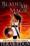 Blades of Magic (Crown Service, #1)