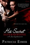 His Secret Superheroine (St. Louis Superheroes, #1)