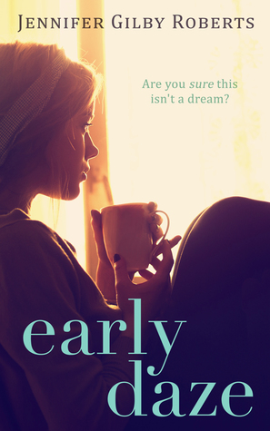 Early Daze by Jennifer Gilby Roberts