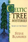 Celtic Tree Mysteries: Practical Druid Magic & Divination