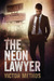 Neon Lawyer, The by Victor Methos