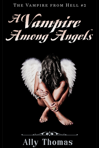 A Vampire Among Angels by Ally Thomas