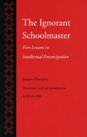 The Ignorant Schoolmaster by Jacques Rancière