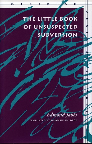 The Little Book of Unsuspected Subversion by Edmond Jabès