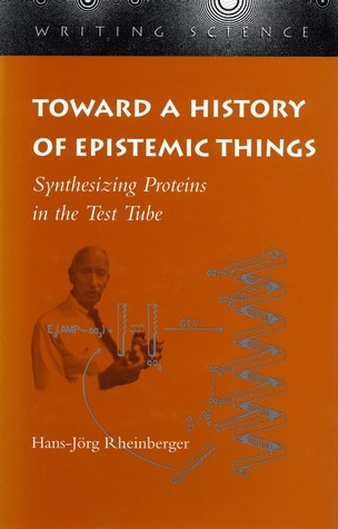 Download free Toward a History of Epistemic Things: Synthesizing Proteins in the Test Tube PDF by Hans-Jörg Rheinberger