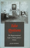 False Positions: The Representational Logics of Henry James's Fiction