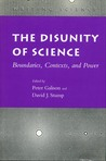 The Disunity of Science: Boundaries, Contexts, and Power