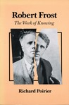 Robert Frost: The Work of Knowing With a New Afterword