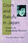 Court and Bakufu in Japan: Essays in Kamakura History