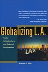 Globalizing L.A.: Trade, Infrastructure, and Regional Development