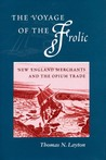 The Voyage of the 'Frolic: New England Merchants and the Opium Trade