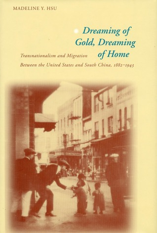 Dreaming of Gold, Dreaming of Home by Madeline Hsu