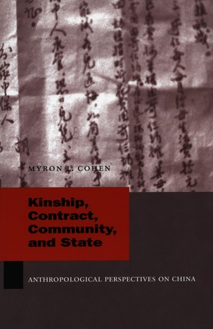 Kinship, Contract, Community, and State: Anthropological Perspectives on China