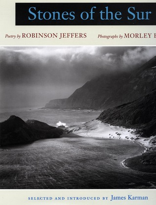 Stones of the Sur: Poetry by Robinson Jeffers, Photographs by Morley Baer