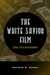 The White Savior Film: Content, Critics, and Consumption