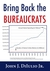 Bring Back the Bureaucrats: Why More Federal Workers Will Lead to Better (and Smaller!) Government
